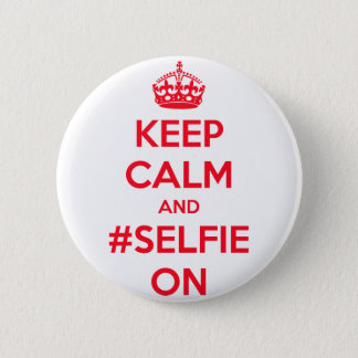 Keep calm and #selfie on 6 cm round badge