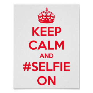 Keep calm and #selfie on poster