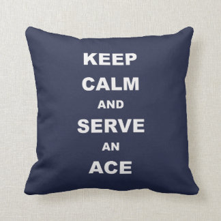 Keep Calm And Serve An Ace, Tennis Pillow