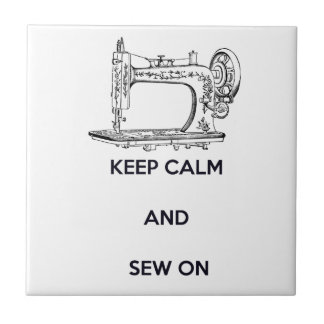 Keep Calm and Sew On Ceramic Tiles