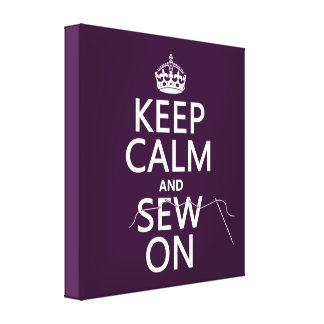 Keep Calm and Sew On (in all colors) Canvas Print