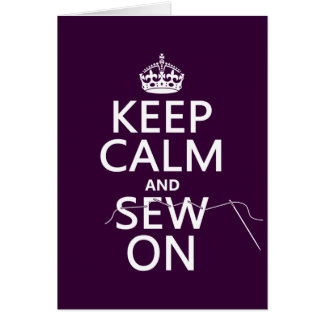 Keep Calm and Sew On (in all colors) Greeting Card