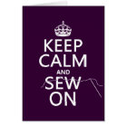 Keep Calm and Sew On (in all colours) Card