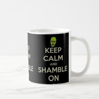 Keep Calm and Shamble On Mug