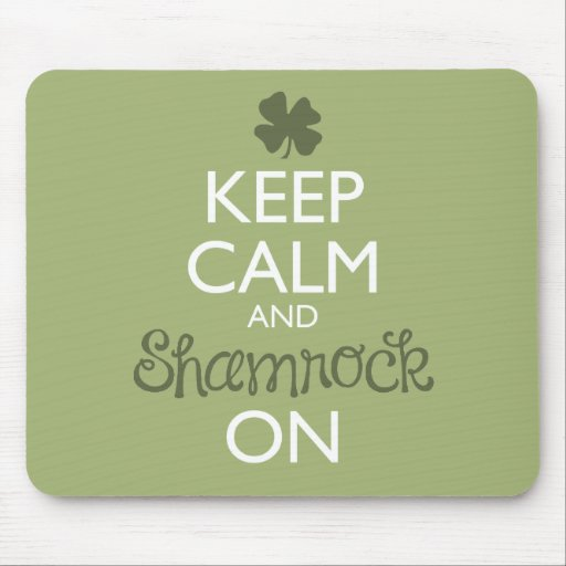 Keep Calm and Shamrock On Mousepads