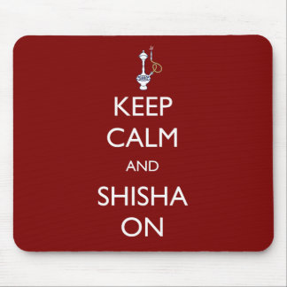 Keep Calm and Shisha On Mouse Mat