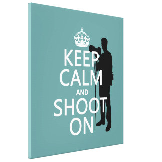 Keep Calm and Shoot On (photography) Canvas Print