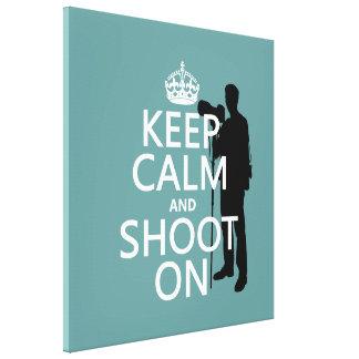 Keep Calm and Shoot On (photos)(any color) Canvas Print