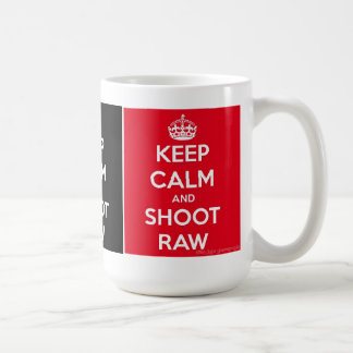 Keep Calm and Shoot Raw Coffee Mug