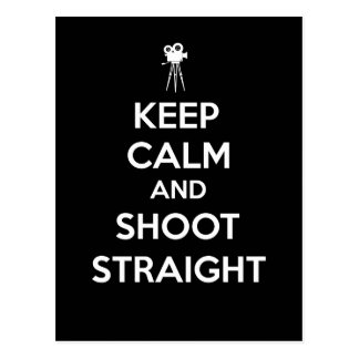 Keep Calm and Shoot Straight Cinematographer Postcard