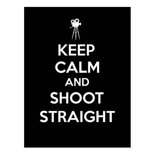 Keep Calm and Shoot Straight Cinematographer Postcard