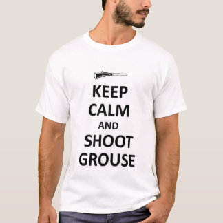 Keep calm and shooy Grouse T-Shirt