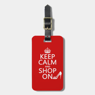 Keep Calm and Shop On - all colors Luggage Tag