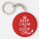 Keep Calm and Shop On - all colours Key Chain