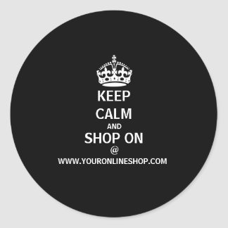 """Keep Calm And Shop On at """"Website"""" Personalized Classic Round Sticker"""