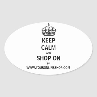 """Keep Calm And Shop On at """"Website"""" Personalized Oval Sticker"""