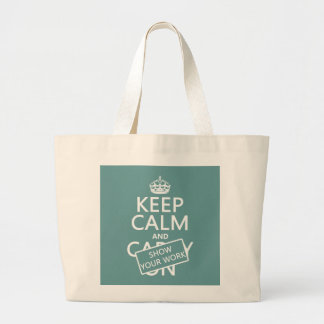 Keep Calm and Show Your Work any color Bags