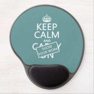 Keep Calm and Show Your Work (any color) Gel Mouse Pad