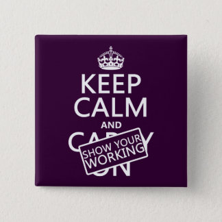 Keep Calm and Show Your Working (any color) 15 Cm Square Badge