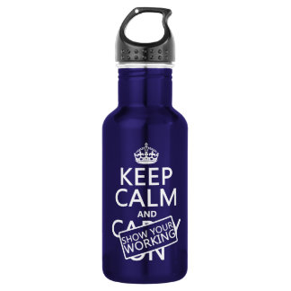 Keep Calm and Show Your Working (any color) 532 Ml Water Bottle