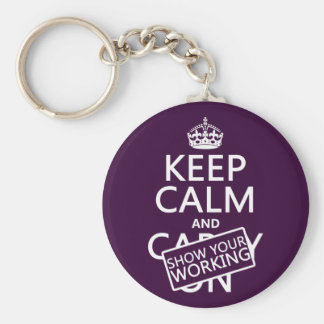 Keep Calm and Show Your Working (any color) Basic Round Button Key Ring