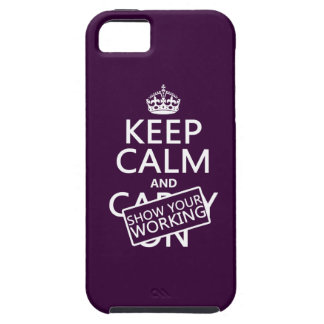 Keep Calm and Show Your Working (any color) Case For The iPhone 5
