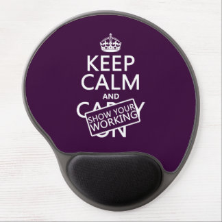 Keep Calm and Show Your Working (any color) Gel Mouse Pad