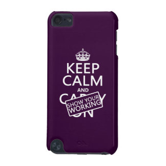 Keep Calm and Show Your Working (any color) iPod Touch (5th Generation) Case