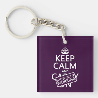 Keep Calm and Show Your Working any color Keychain