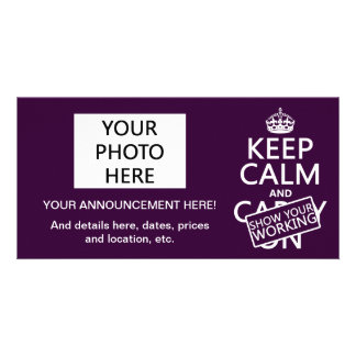 Keep Calm and Show Your Working (any color) Picture Card