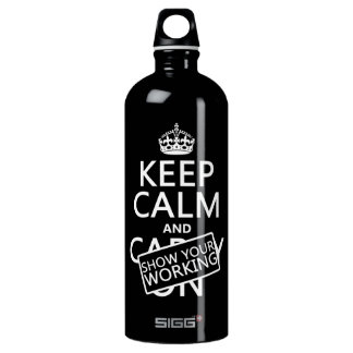 Keep Calm and Show Your Working (any color) Water Bottle