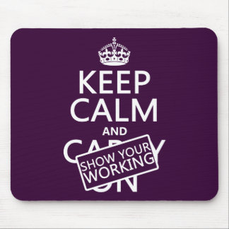 Keep Calm and Show Your Working (any colour) Mouse Pad