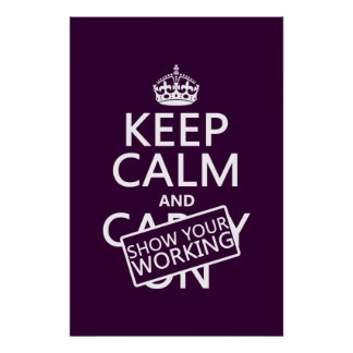 Keep Calm and Show Your Working (any colour) Poster