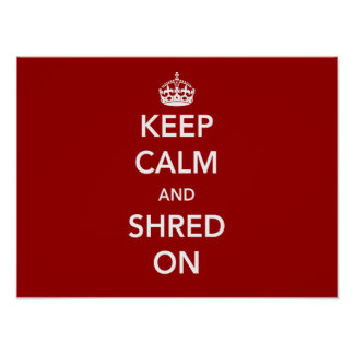 Keep Calm and Shred On Poster