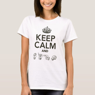 Keep Calm And Sign T-Shirt