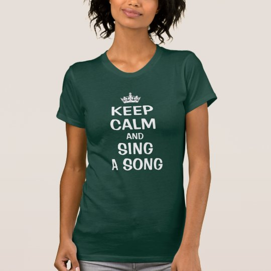 Keep calm and sing a song T-Shirt