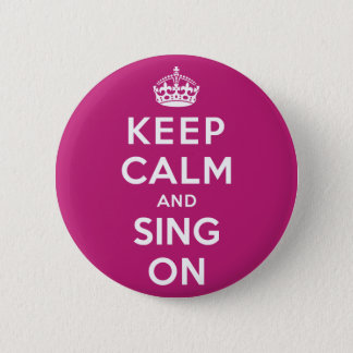 Keep Calm and Sing On 6 Cm Round Badge
