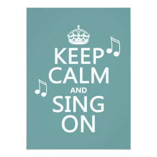 Keep Calm and Sing On - all colors 14 Cm X 19 Cm Invitation Card