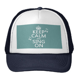 Keep Calm and Sing On - all colors Cap