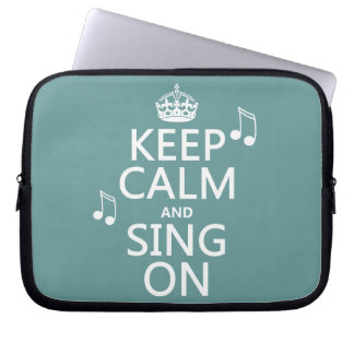 Keep Calm and Sing On - all colors Laptop Sleeve