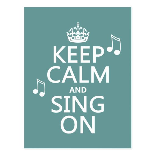 Keep Calm and Sing On - all colors Postcards