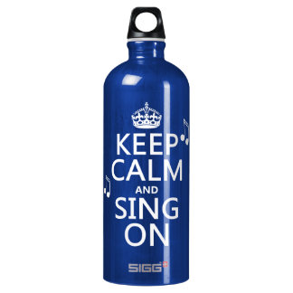 Keep Calm and Sing On - all colors SIGG Traveler 1.0L Water Bottle