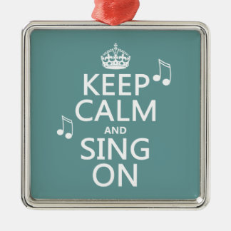 Keep Calm and Sing On - all colors Silver-Colored Square Decoration