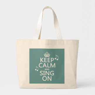 Keep Calm and Sing On - all colours Jumbo Tote Bag