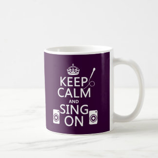 Keep Calm and Sing On (Karaoke) Coffee Mug