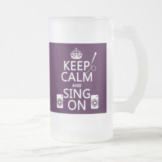 Keep Calm and Sing On (Karaoke) Frosted Glass Beer Mug