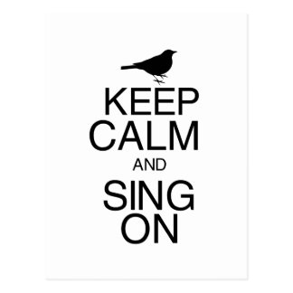 Keep Calm and Sing On Post Card