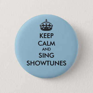 Keep Calm and Sing Showtunes 6 Cm Round Badge