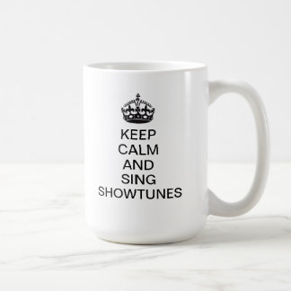 Keep Calm and Sing Showtunes Coffee Mug