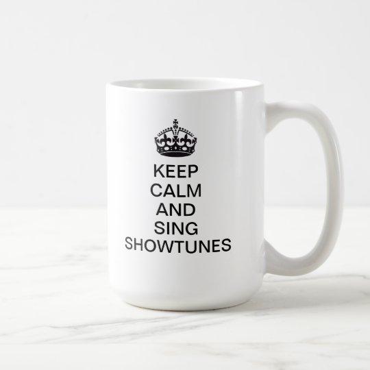 Coffee Calm Showtunes Keep And Mug Sing mNw8n0